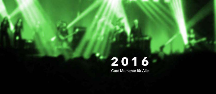2016 – Gute Momente für alle